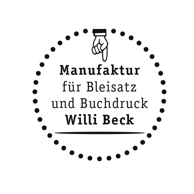 Manufaktur Willi Beck für Bleisatz und Buchdruck